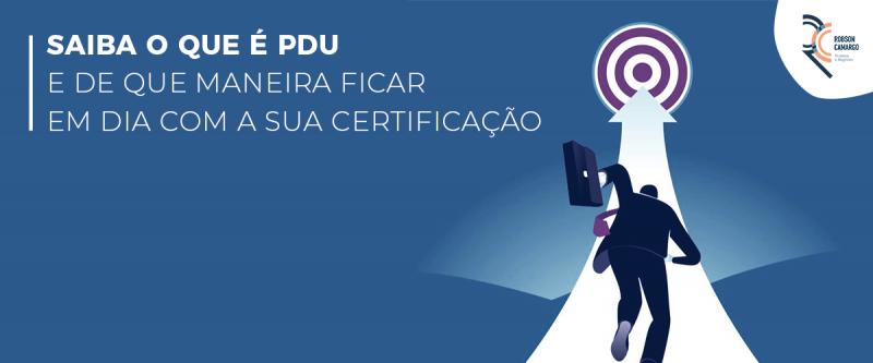 Saiba o que é PDU e de que maneira ficar em dia com a sua certificação