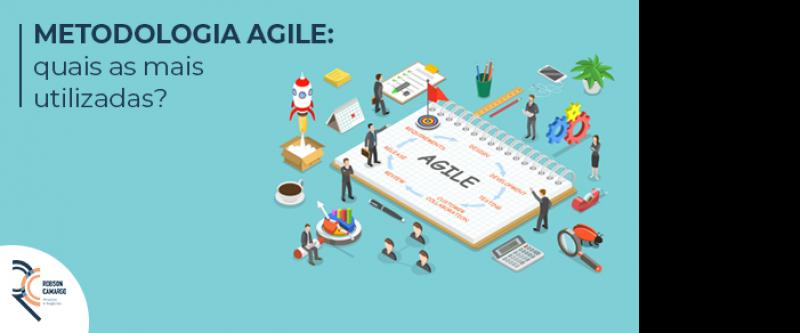 Metodologia Agile: quais as mais utilizadas?