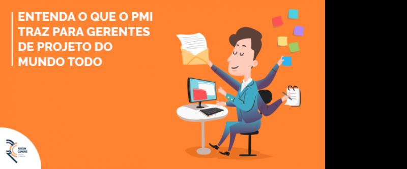 Entenda o que o PMI traz para gerentes de projeto do mundo todo