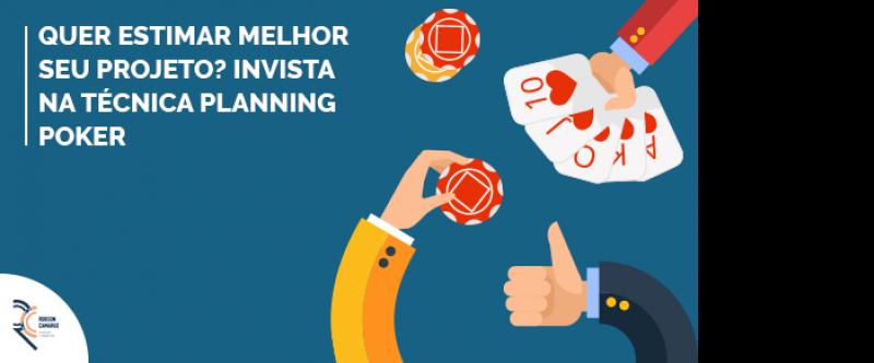 Quer estimar melhor seu projeto? Invista na técnica Planning Poker