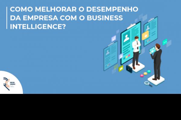 Como melhorar o desempenho da empresa com o Business Intelligence?