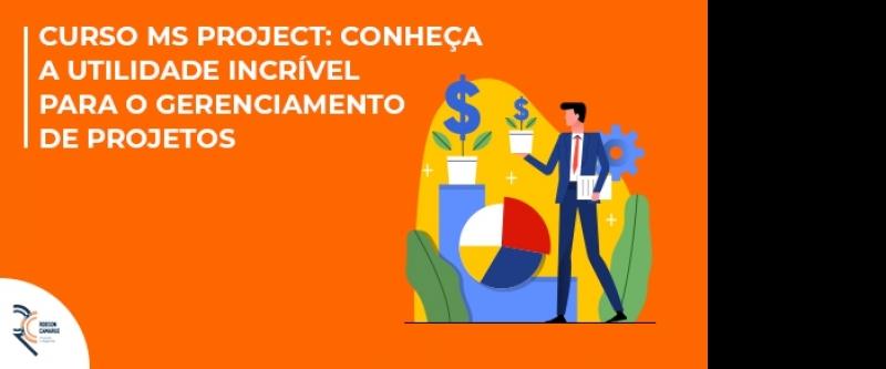 Curso MS Project: conheça a utilidade incrível para o gerenciamento de projetos