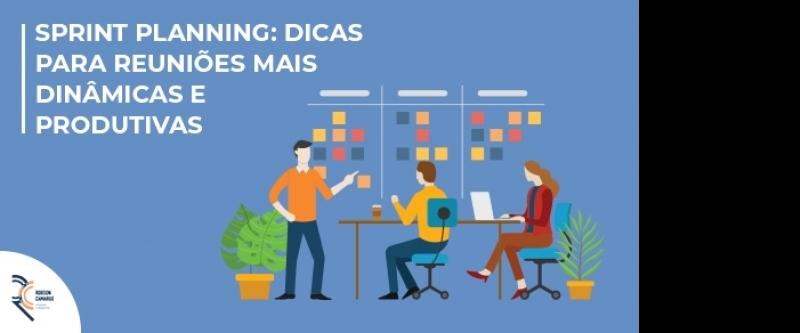 Sprint planning: dicas para reuniões mais dinâmicas e produtivas
