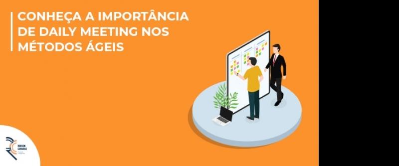 Conheça a importância de daily meeting nos métodos ágeis